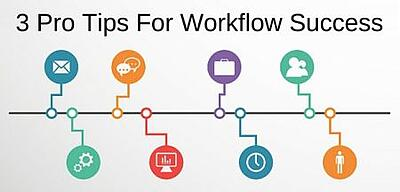 3_Pro_Tips_for_Workflow_Success.jpg