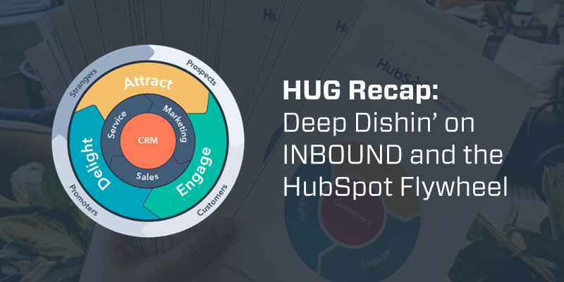 HUG Recap: Deep Dishin' on INBOUND and the HubSpot Flywheel