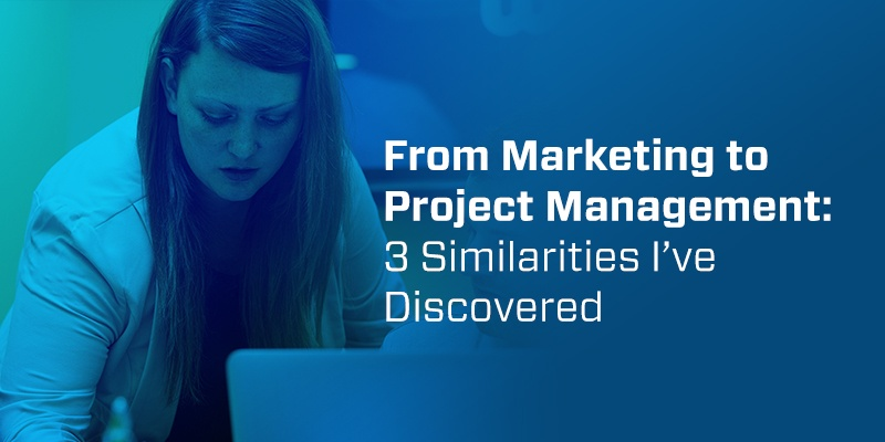from-marketing-to-project-management-3-similarities-ive-discovered