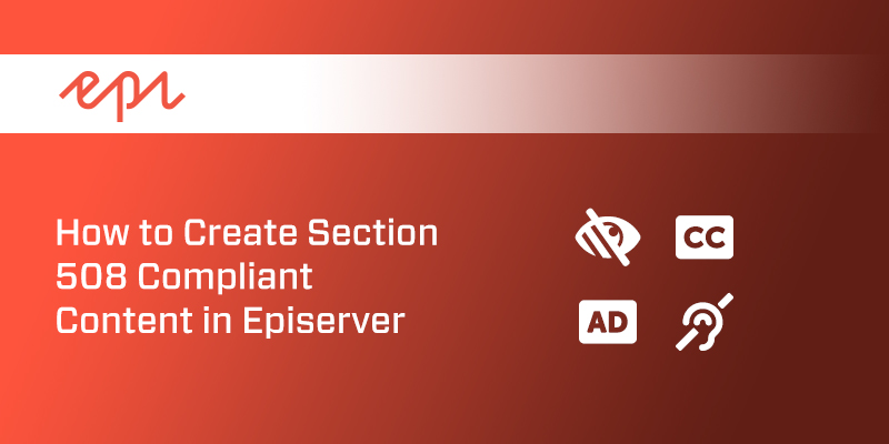 How to Create Section 508 Compliant Content in Episerver