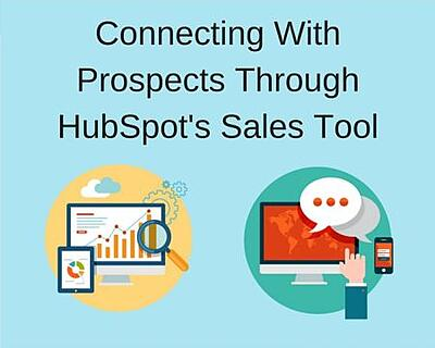 Connecting_With_Prospects_Using_HubSpots_Sales_Tool.jpg