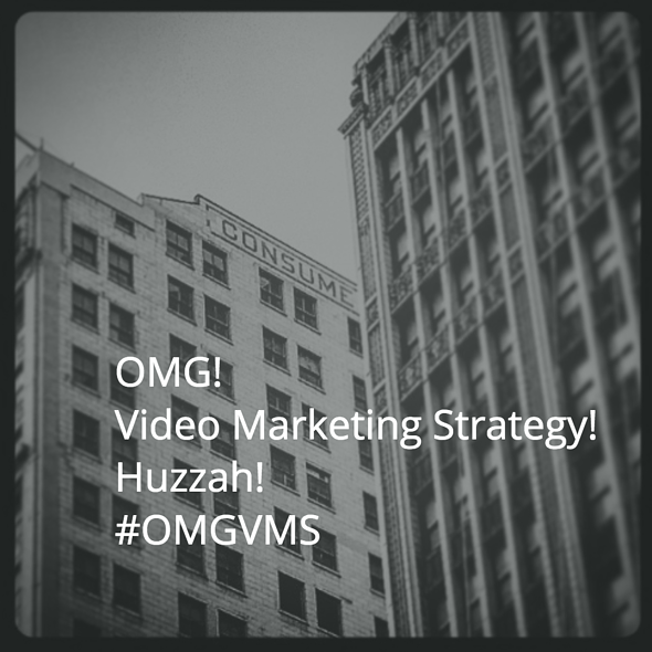 OMG Video Marketing Strategy HUZZAH