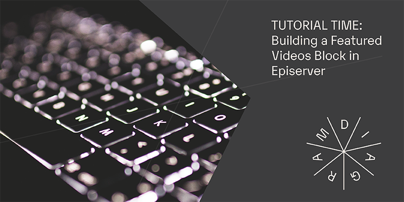 Tutorial Time: Building a Featured Videos Block in Episerver